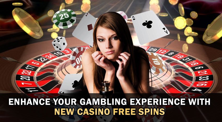 Enhance Your Gambling Experience With New Casino Free Spins
