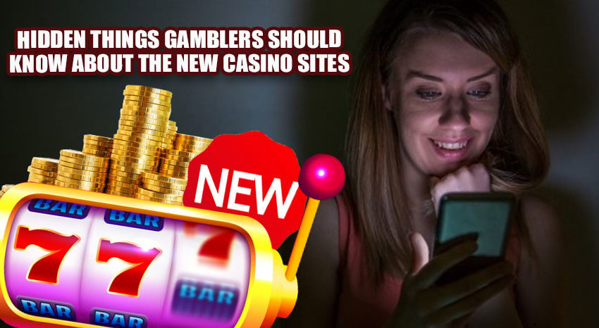 Hidden-Things-Gamblers-Should-Know-About-the-New-Casino-Sites