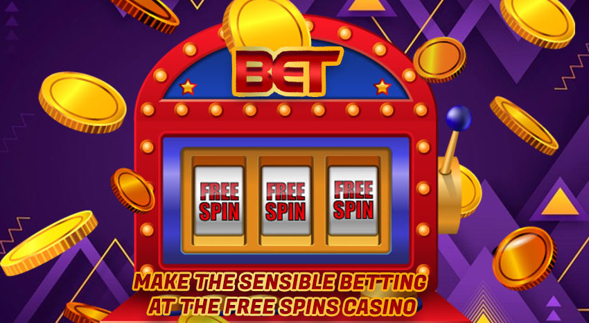 Make-the-Sensible-Betting-at-the-Free-Spins-Casino